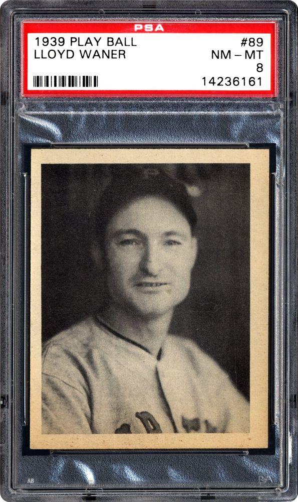 1939 Play Ball Lloyd Waner Psa Cardfacts