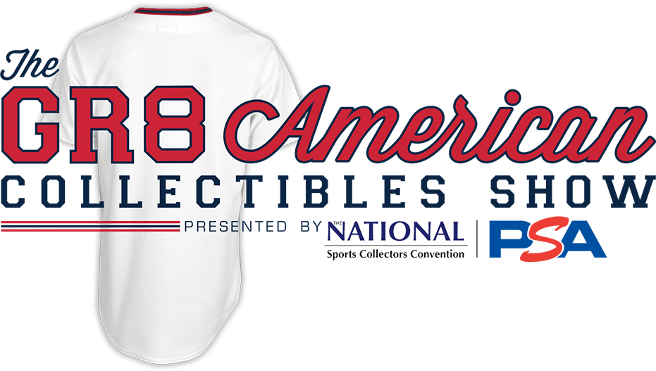 The GR8 American Collectibles Show Presented By The National Sports Collectors Convention - PSA
